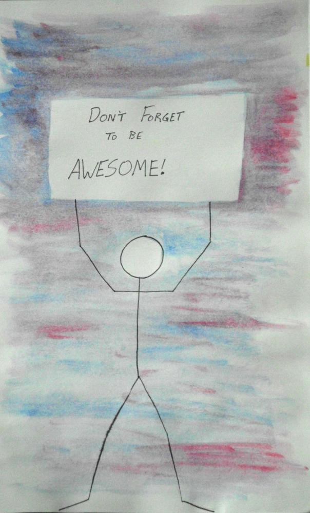 "Ink and Watercolor stick figure holding a sign above its head saying ""Don't Forget to be AWESOME!"""