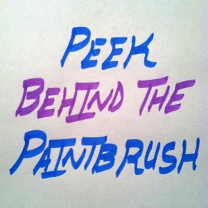 Text - Peek Behind the Paintbrush