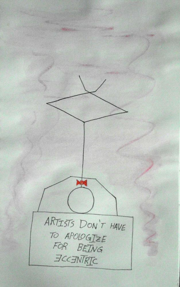 "Ink and watercolor stick figure wearing a bow tie doing a handstand on top of sign saying ""Artists don't have to apologize for being eccentric."""